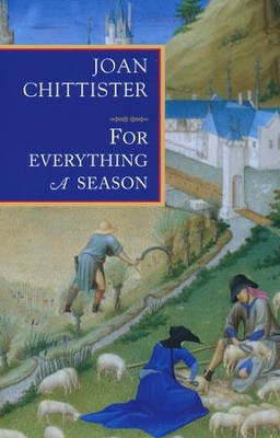 For Everything a Season  -     By: Joan Chittister