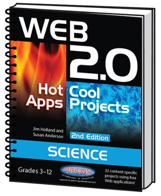 Web 2.0 Hot Apps/Cool Projects: Science   -     By: Jim Holland, Susan Anderson