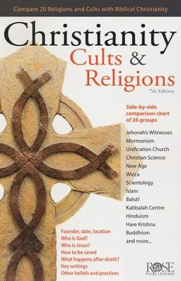 Christianity, Cults & Religions: Compare 17 Religions and Cults with Biblical Christianity  -