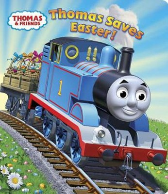 Thomas Saves Easter  -     By: Rev. W. Awdry     Illustrated By: Tommy Stubbs