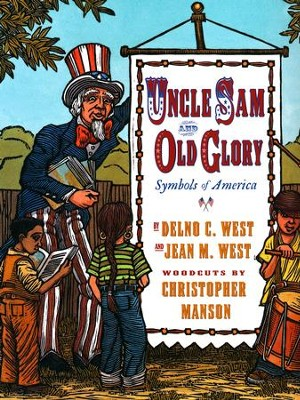 Uncle Sam and Old Glory: The Symbols of America   -     By: Delno C. West