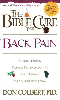 The Bible Cure for Back Pain   -     By: Don Colbert M.D.