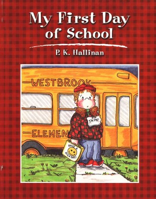 My First Day of School   -     By: P.K. Hallinan     Illustrated By: P.K. Hallinan