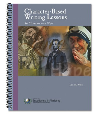 Character-Based Writing Lessons  -     By: Daniel K. Weber