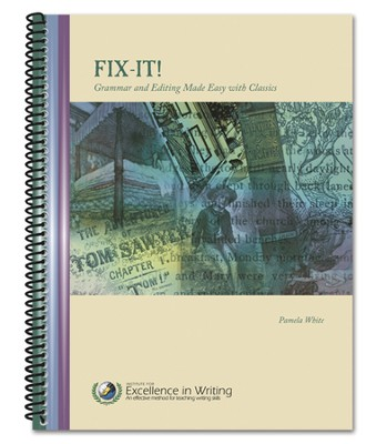 Fix It! Grammar and Editing Made Easy with Classics    -     By: Pamela White
