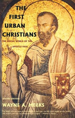 The First Urban Christians, Second Edition   -     By: Wayne A. Meeks