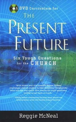 The Present Future: Six Tough Questions for the Church, DVD Curriculum  -     By: Reggie McNeal