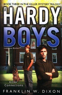 #33: The Hardy Boys Undercover Brothers: Killer Connections, Book 3 in the Killer Mystery Trilogy  -     By: Franklin W. Dixon