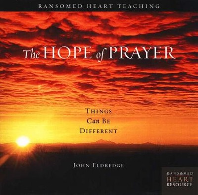 The Hope of Prayer               Ransomed Heart Resources Audio CD  -     By: John Eldredge