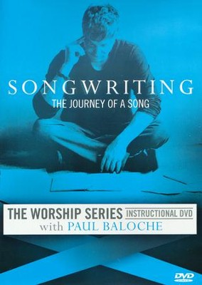 Songwriting: The Journey of A Song   -     By: Paul Baloche