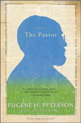 The Pastor  -     By: Eugene H. Peterson