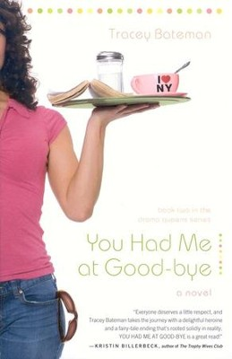 You Had Me at Goodbye, Drama Queen Series #2   -     By: Tracey Bateman