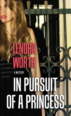 In Pursuit of a Princess, Large Print  -     By: Lenora Worth