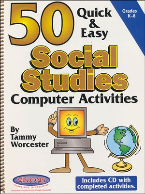 50 Quick & Easy Social Studies Computer Activities   -     By: Tammy Worcester