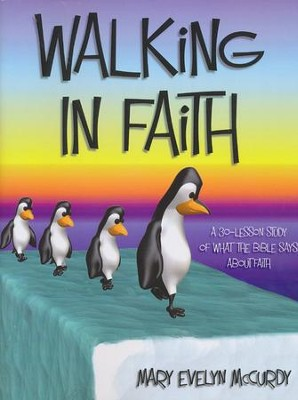 Walking in Faith   -     By: Mary Evelyn Notgrass