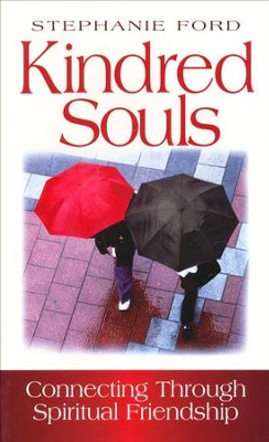 Kindred Souls: Connecting Spiritual Friendship - Slightly Imperfect  -