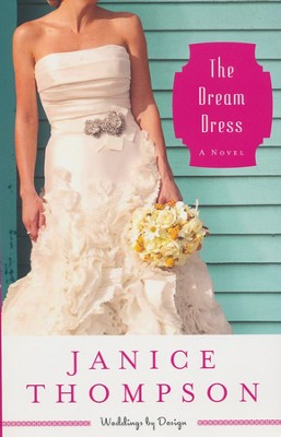The Dream Dress: Weddings by Design, Large Print  -     By: Janice Thompson