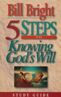 Five Steps to Knowing God's Will, Study Guide   -     By: Bill Bright