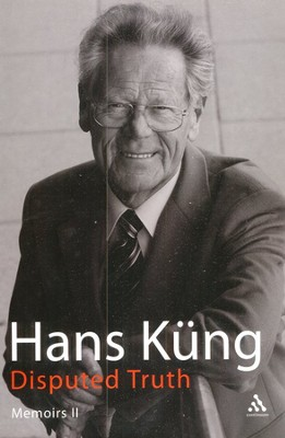 Disputed Truth: Memoirs Volume 2  -     By: Hans Kung