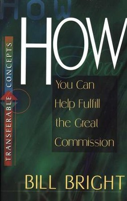 How You Can Help Fulfill the Great Commission   -     By: Bill Bright