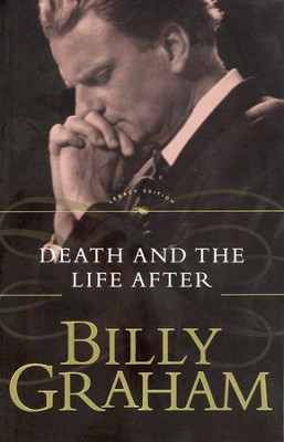 Death and the Life After   - Slightly Imperfect  -     By: Billy Graham
