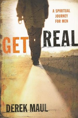 Get Real: A Spiritual Journey for Men   -     By: Derek Maul