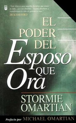 El Poder del Esposo Que Ora  (The Power of a Praying Husband)  -     By: Stormie Omartian