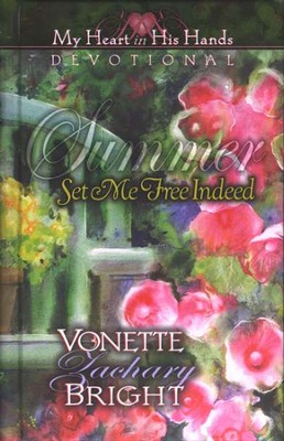 Summer: Set Me Free Indeed   -     By: Vonette Zachary Bright