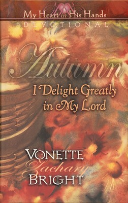Autumn: I Delight Greatly in My Lord             -     By: Vonette Zachary Bright