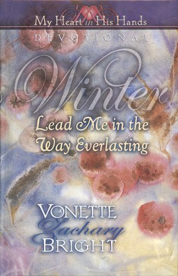 Winter: Lead Me in the Way Everlasting   -     By: Vonette Zachary Bright