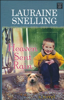 Heaven Sent Rain, Large Print  -     By: Lauraine Snelling