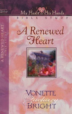 A Renewed Heart Bible Study  -     By: Vonette Bright