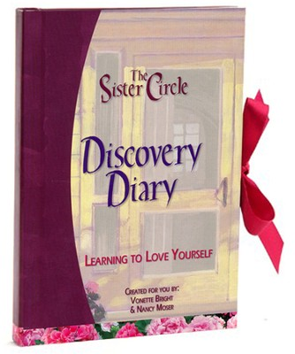 The Sister Circle Discovery Diary: Learning to Love Yourself  -     By: Vonette Bright, Nancy Moser