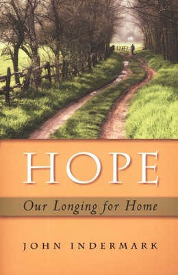Hope: Our Longing for Home   -     By: John Indermark