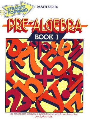 Straight Forward Math Series: Pre-Algebra Book 1   -