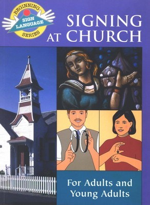 Signing at Church, Beginning Sign Language Series   -