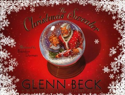 The Christmas Sweater: A Picture Book, Hardcover   -     By: Glenn Beck     Illustrated By: Brandon Dorman