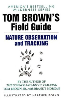 Tom Brown's Field Guide to Nature Observation and Tracking   -     By: Tom Brown, Brandt Morgan