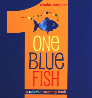 One Blue Fish, A Colorful Counting Book   -     By: Charles Reasoner