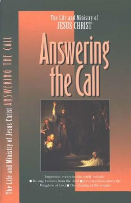 Answering the Call, The Life and Ministry of Jesus Christ Series  -