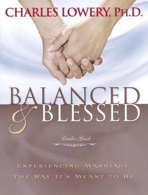 Balanced and Blessed Leader Guide  -     By: Charles Lowery