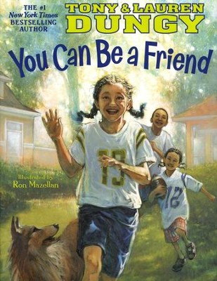 You Can Be a Friend     -     By: Tony Dungy