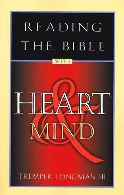 Reading the Bible with Heart & Mind   -     By: Tremper Longman III