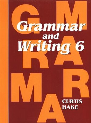 Hake's Grammar & Writing Grade 6 Student Text  -     By: Stephen Hake, Christie Curtis, Mary Hake