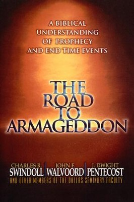 The Road to Armageddon  -     By: Charles R. Swindoll, John F. Walvoord, J. Dwight Pentecost