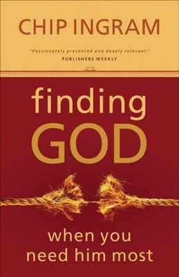 Finding God When You Need Him Most - eBook  -     By: Chip Ingram