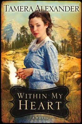 Within My Heart - eBook  -     By: Tamera Alexander