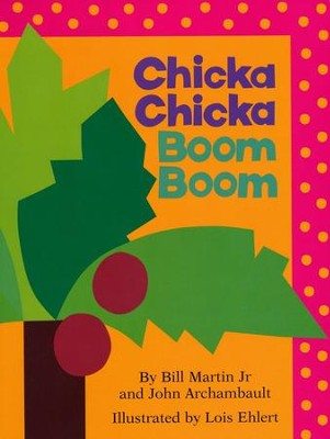 Chicka Chicka Boom Boom, Boardbook   -     By: Bill Martin Jr., John Archambault     Illustrated By: Lois Ehlert