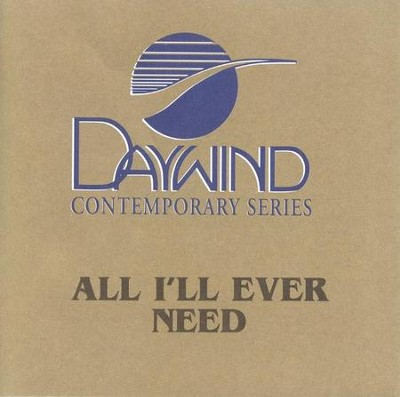 All I'll Ever Need, Accompaniment CD   -     By: Point of Grace