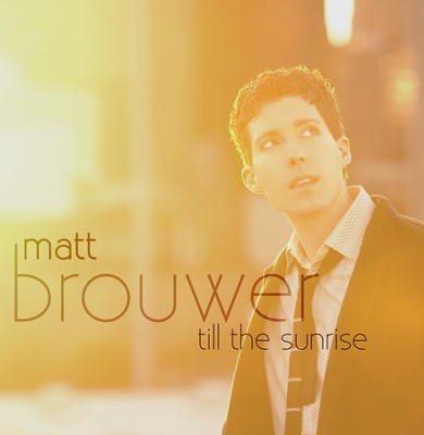 Till the Sunrise, CD   -     By: Matt Brouwer